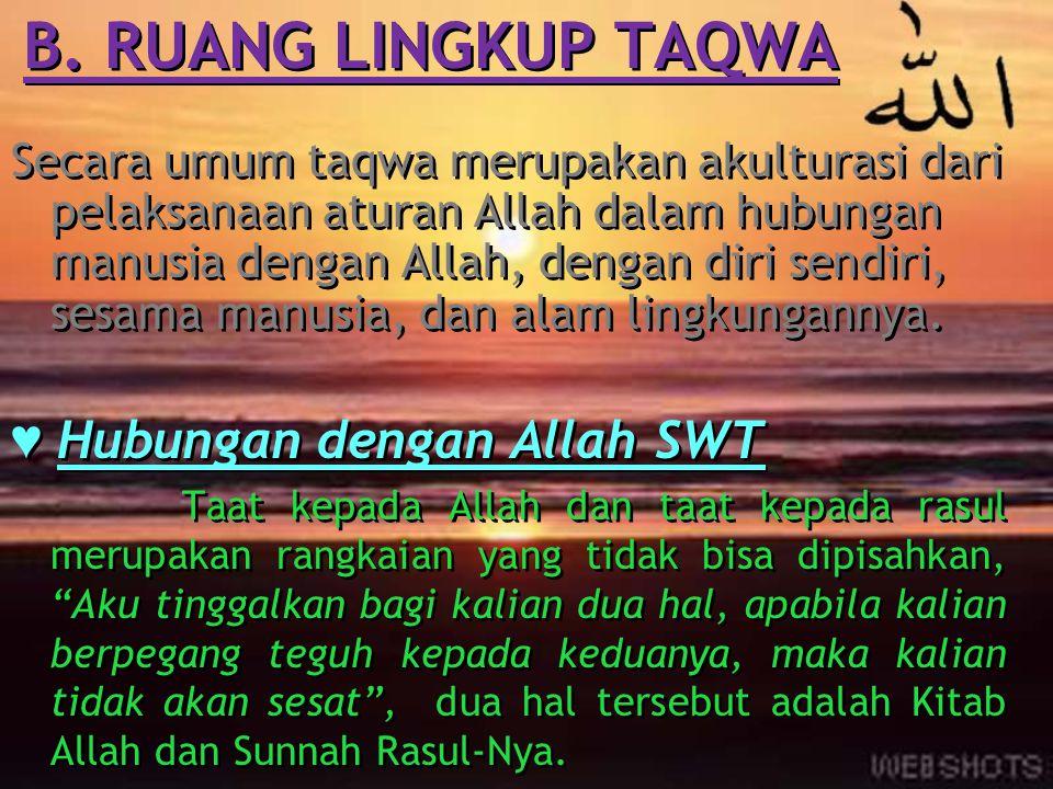 B. RUANG LINGKUP TAQWA ♥ Hubungan dengan Allah SWT
