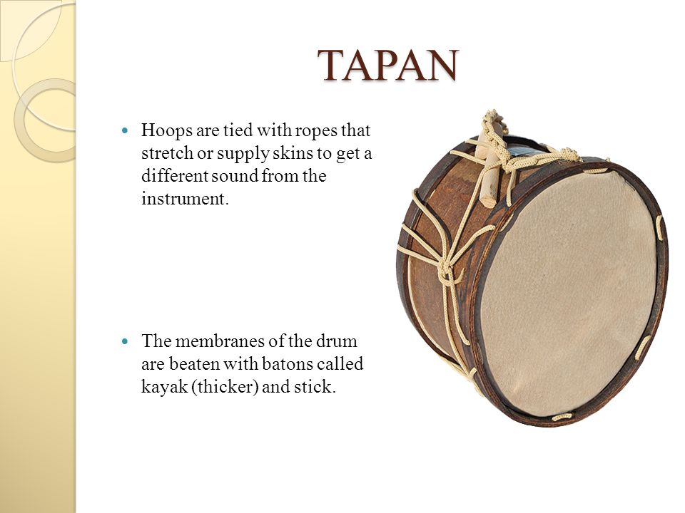 TAPAN Hoops are tied with ropes that stretch or supply skins to get a different sound from the instrument.