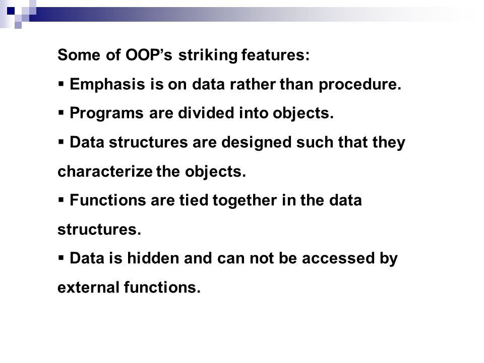 Some of OOP's striking features: