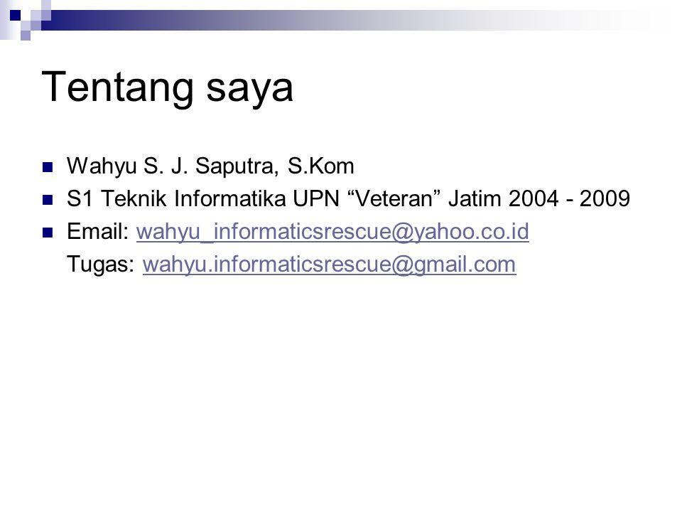 Tentang saya Wahyu S. J. Saputra, S.Kom