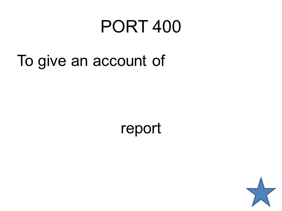 PORT 400 To give an account of report