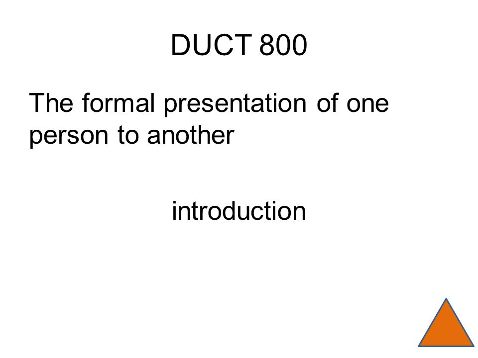 DUCT 800 The formal presentation of one person to another introduction