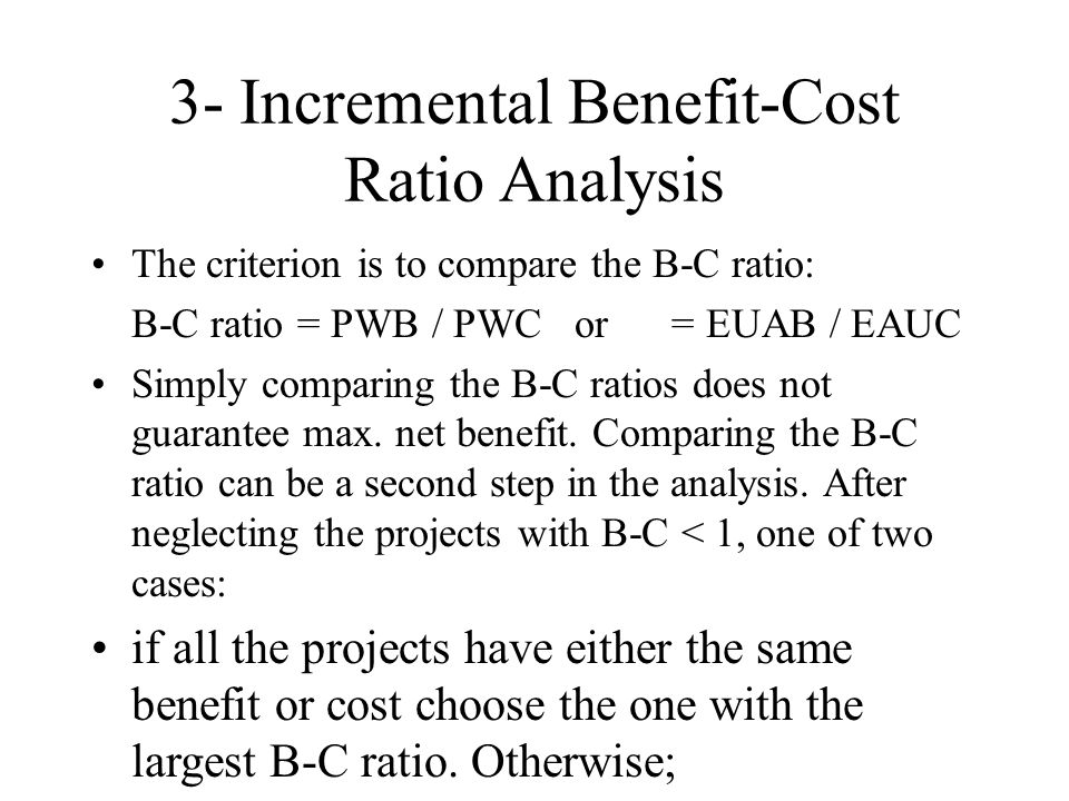 3- Incremental Benefit-Cost Ratio Analysis