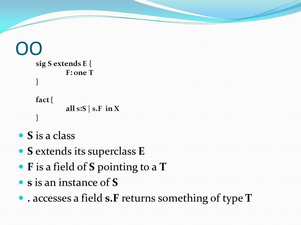 OO S is a class S extends its superclass E