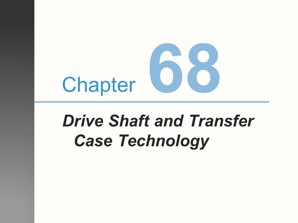 68 Chapter Drive Shaft and Transfer Case Technology