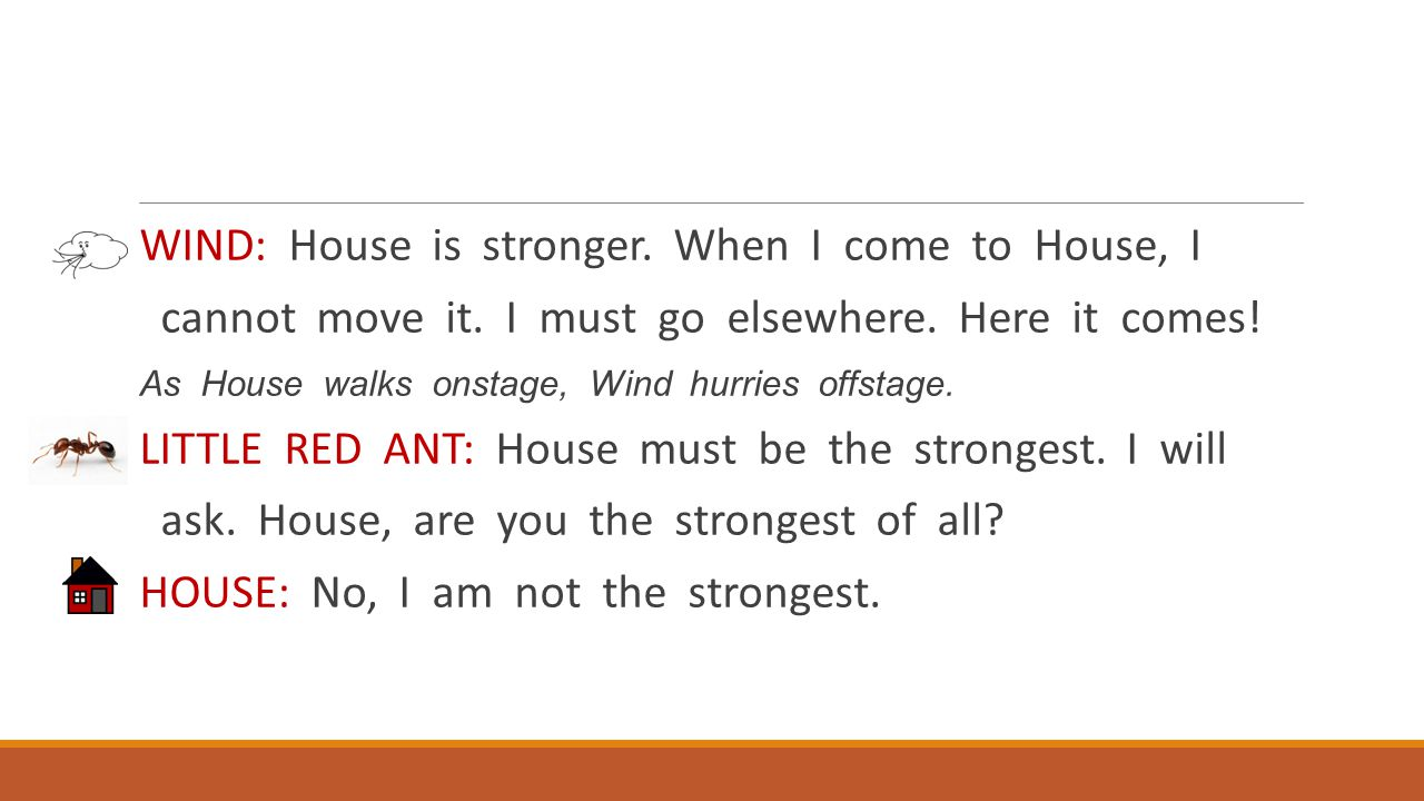 WIND: House is stronger. When I come to House, I