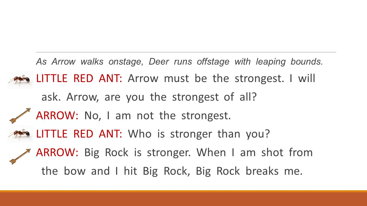 LITTLE RED ANT: Arrow must be the strongest. I will