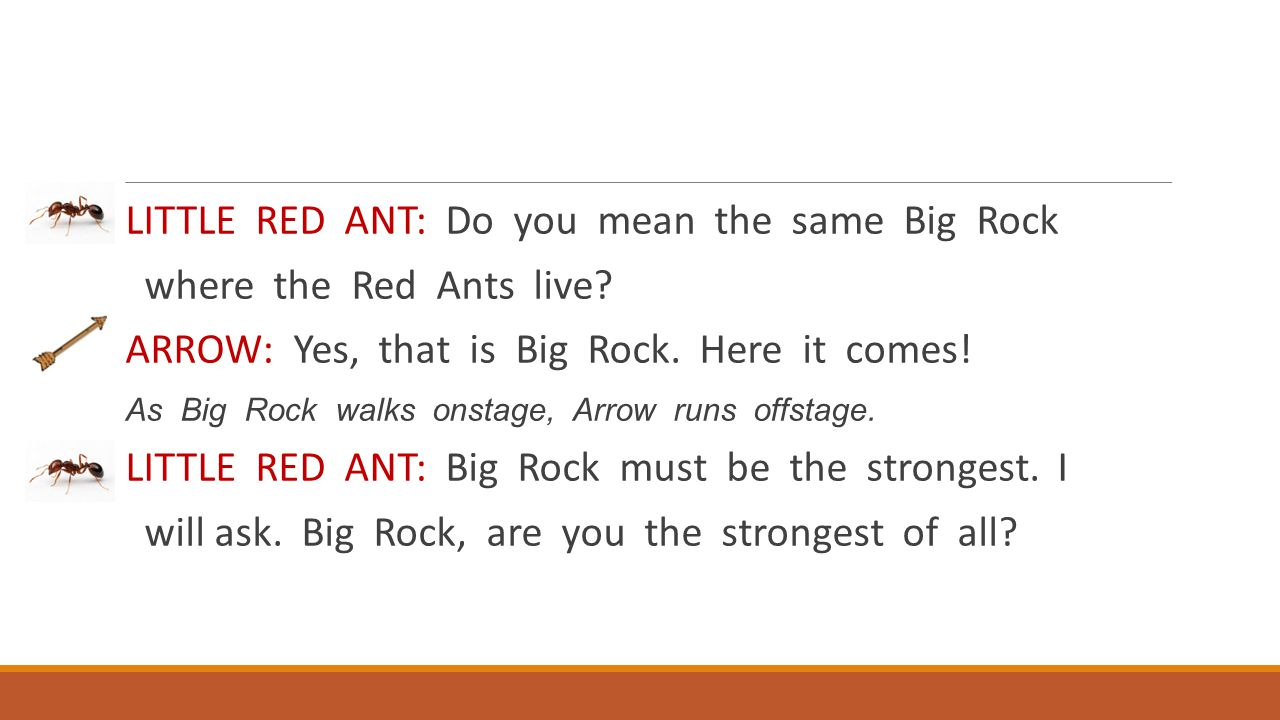 LITTLE RED ANT: Do you mean the same Big Rock where the Red Ants live