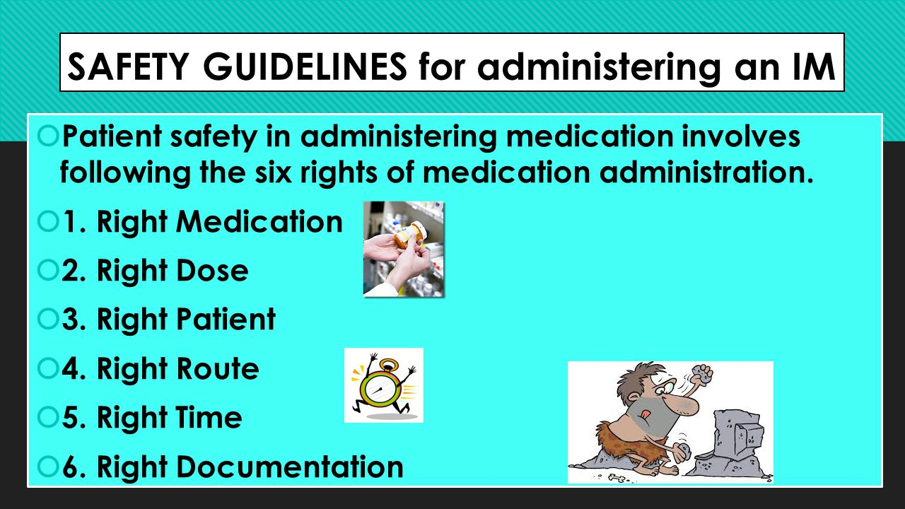 SAFETY GUIDELINES for administering an IM
