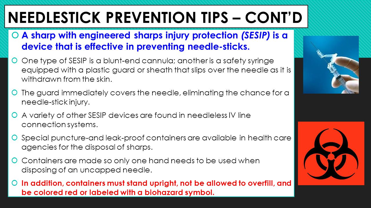 NEEDLESTICK PREVENTION TIPS – CONT'D