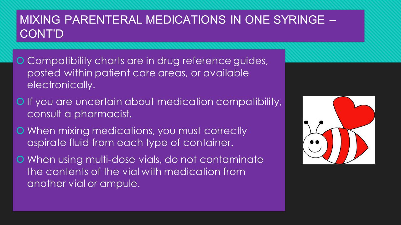 MIXING PARENTERAL MEDICATIONS IN ONE SYRINGE – CONT'D