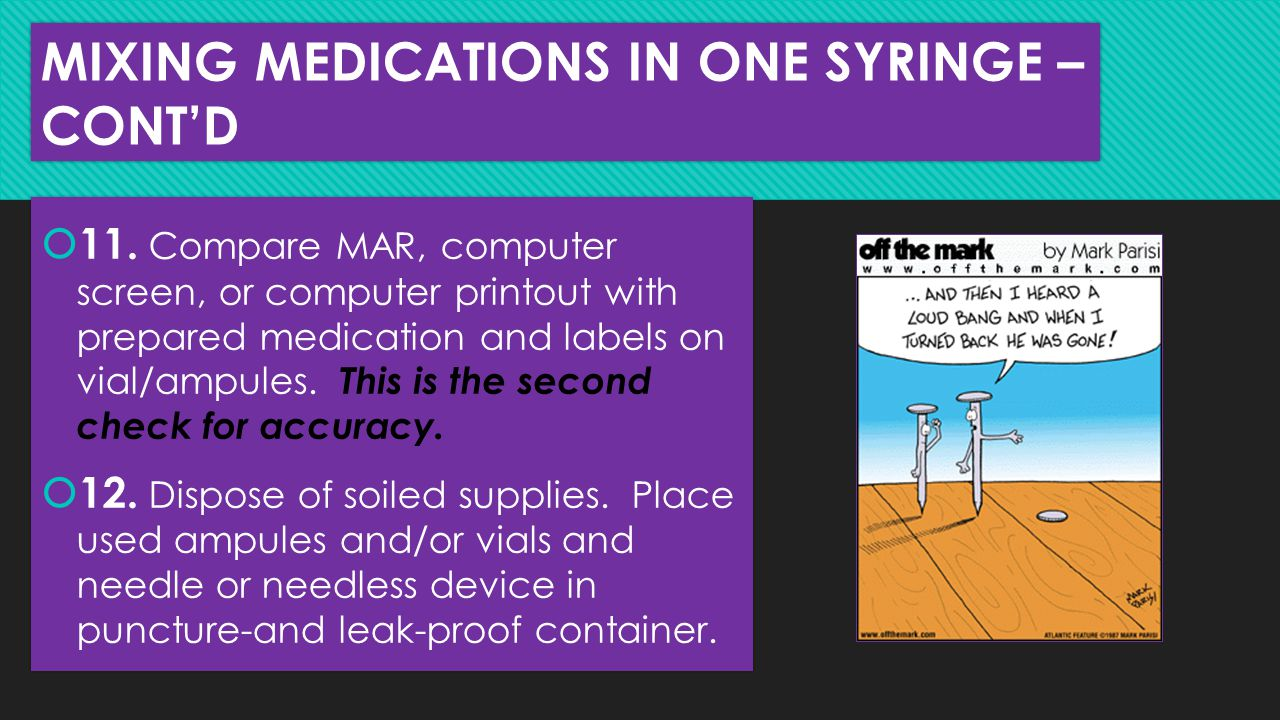 MIXING MEDICATIONS IN ONE SYRINGE – CONT'D