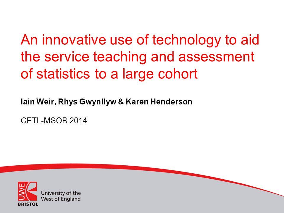 Iain Weir, Rhys Gwynllyw & Karen Henderson CETL-MSOR 2014