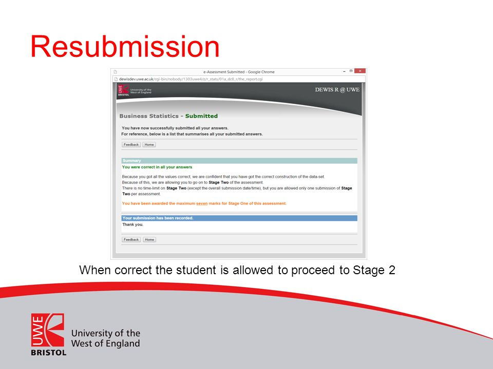 Resubmission When correct the student is allowed to proceed to Stage 2