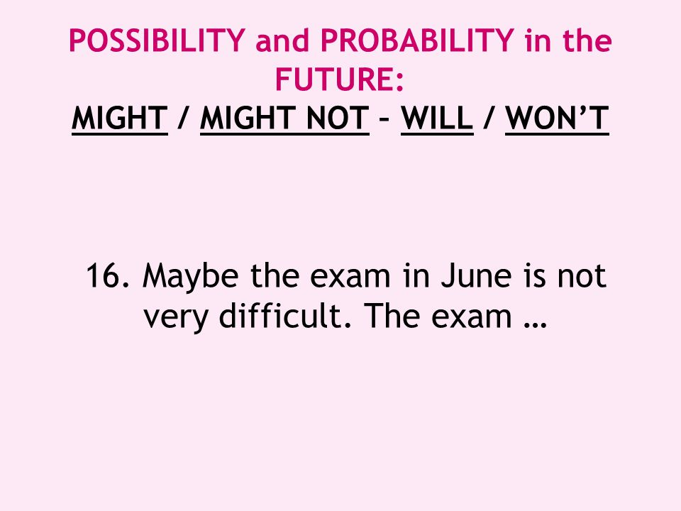 16. Maybe the exam in June is not very difficult. The exam …
