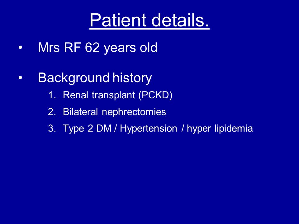 Patient details. Mrs RF 62 years old Background history