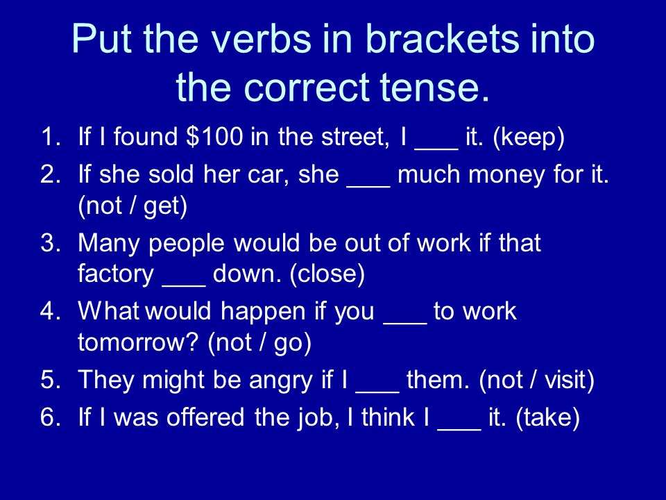 Put the verbs in brackets into the correct tense.
