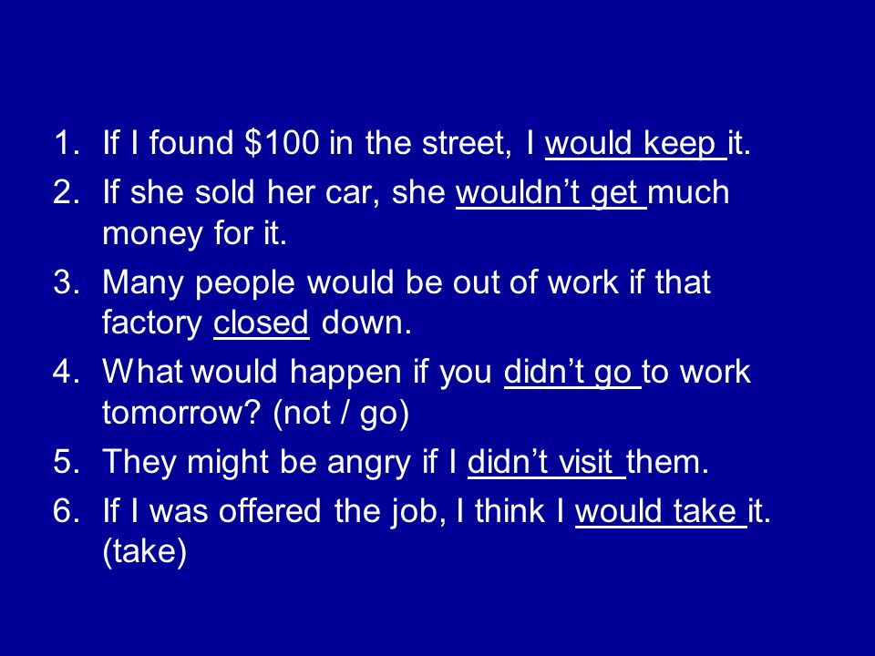 If I found $100 in the street, I would keep it.