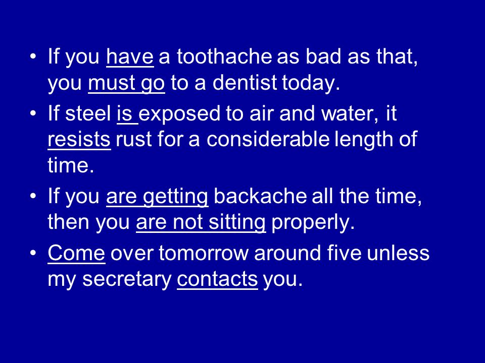 If you have a toothache as bad as that, you must go to a dentist today.