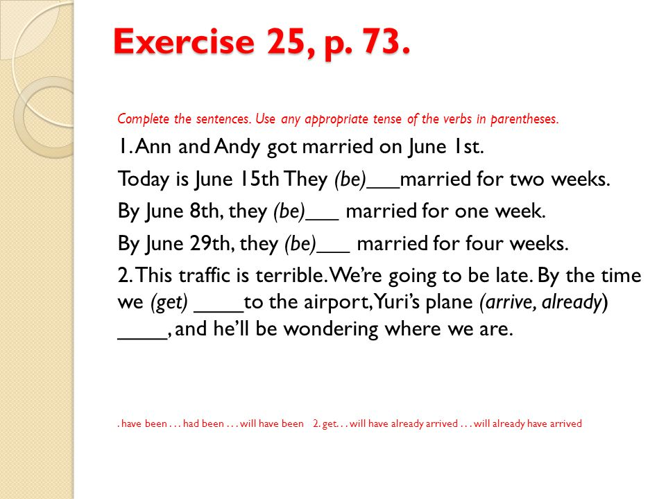 Exercise 25, p. 73. 1. Ann and Andy got married on June 1st.
