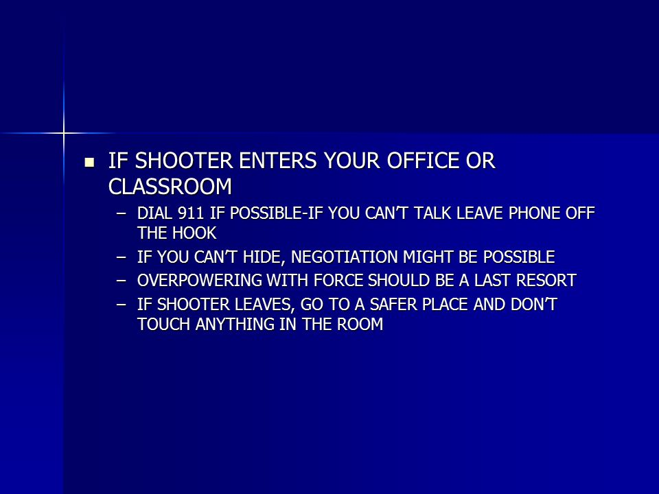 IF SHOOTER ENTERS YOUR OFFICE OR CLASSROOM