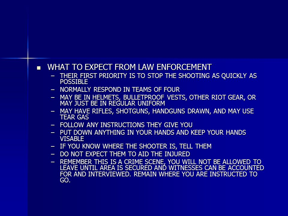 WHAT TO EXPECT FROM LAW ENFORCEMENT