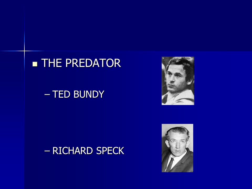 THE PREDATOR TED BUNDY RICHARD SPECK