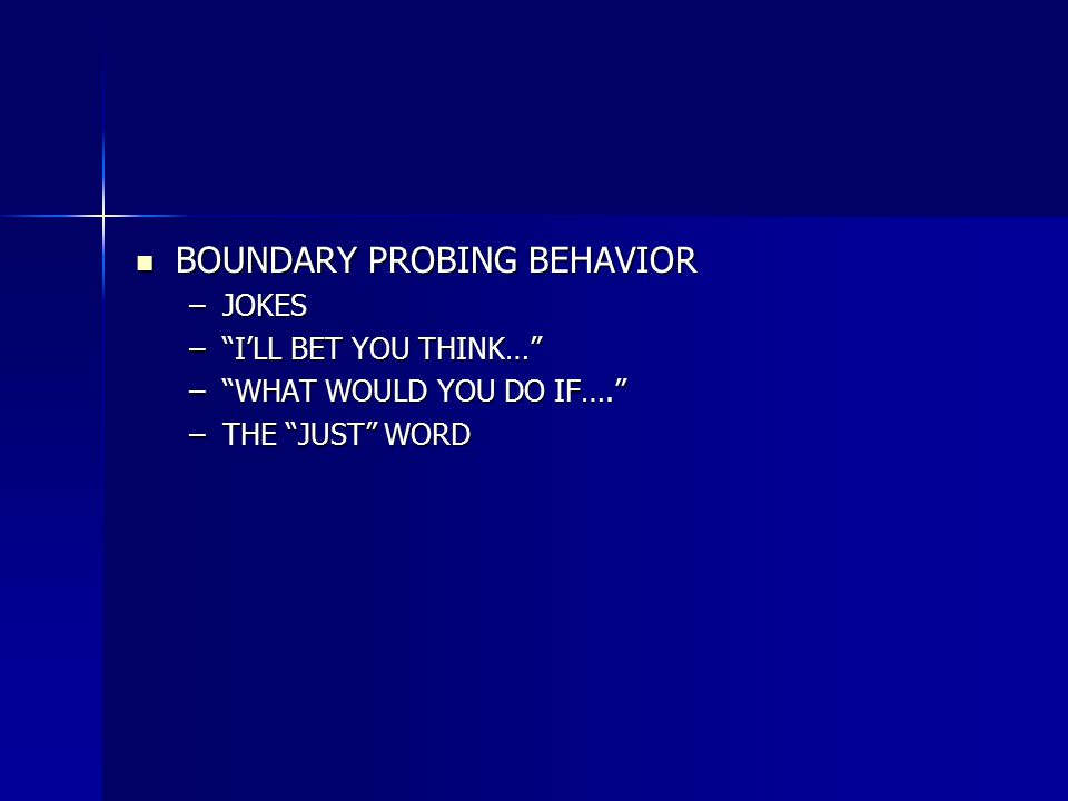 BOUNDARY PROBING BEHAVIOR