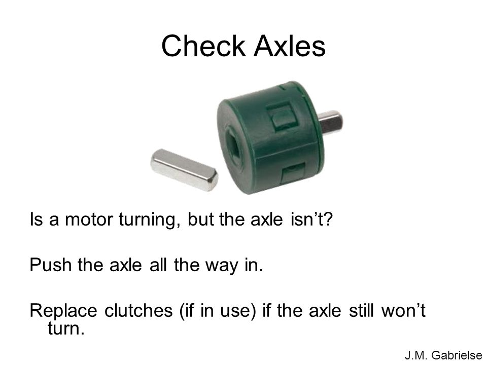 Check Axles Is a motor turning, but the axle isn't