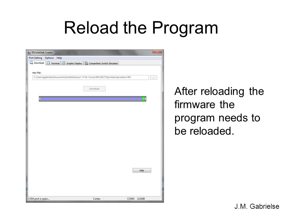 Reload the Program After reloading the firmware the program needs to be reloaded.