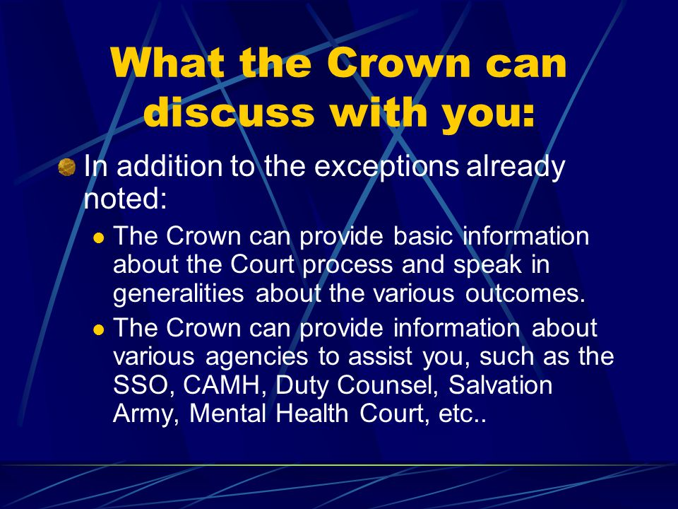 What the Crown can discuss with you: