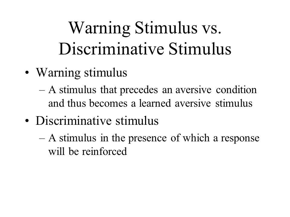 Warning Stimulus vs. Discriminative Stimulus