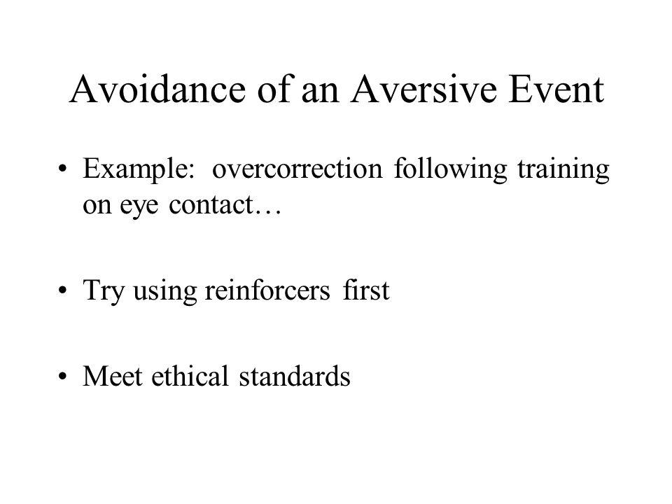 Avoidance of an Aversive Event