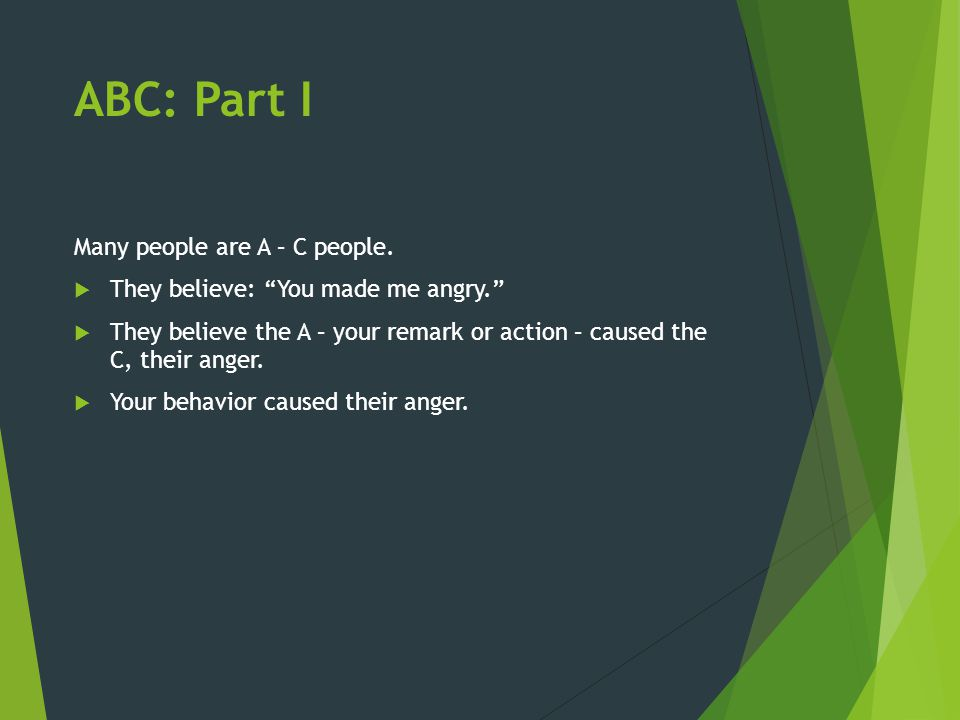 ABC: Part I Many people are A – C people.