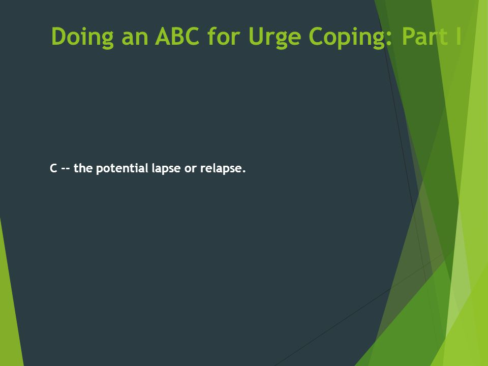 Doing an ABC for Urge Coping: Part I