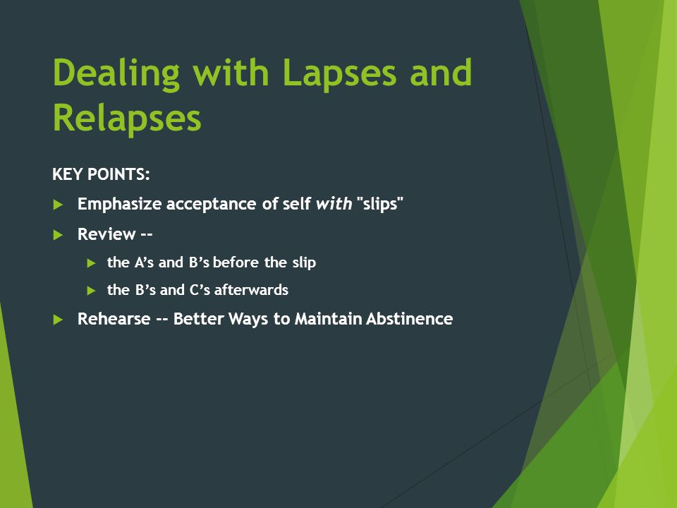 Dealing with Lapses and Relapses