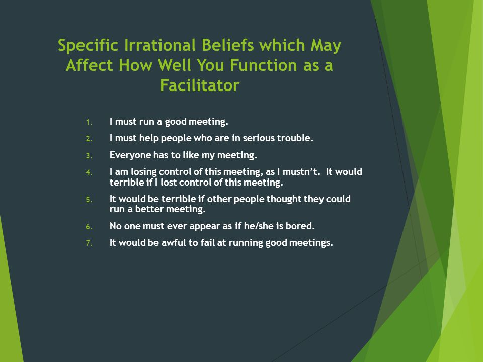 Specific Irrational Beliefs which May Affect How Well You Function as a Facilitator