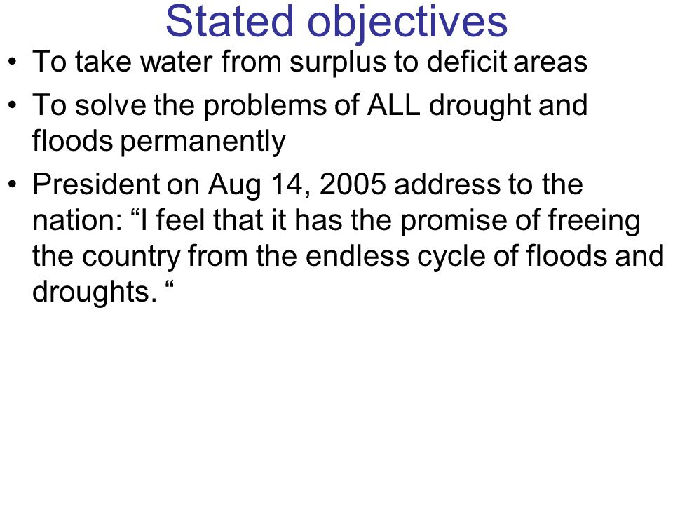 Stated objectives To take water from surplus to deficit areas