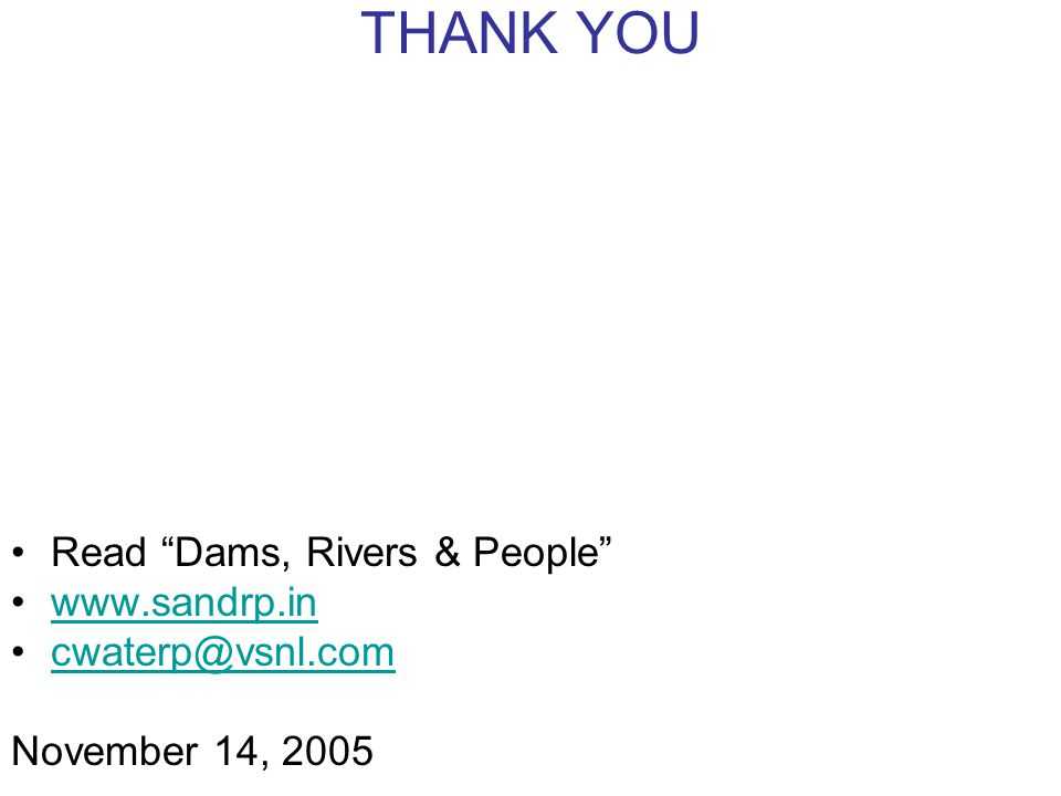 THANK YOU Read Dams, Rivers & People www.sandrp.in cwaterp@vsnl.com