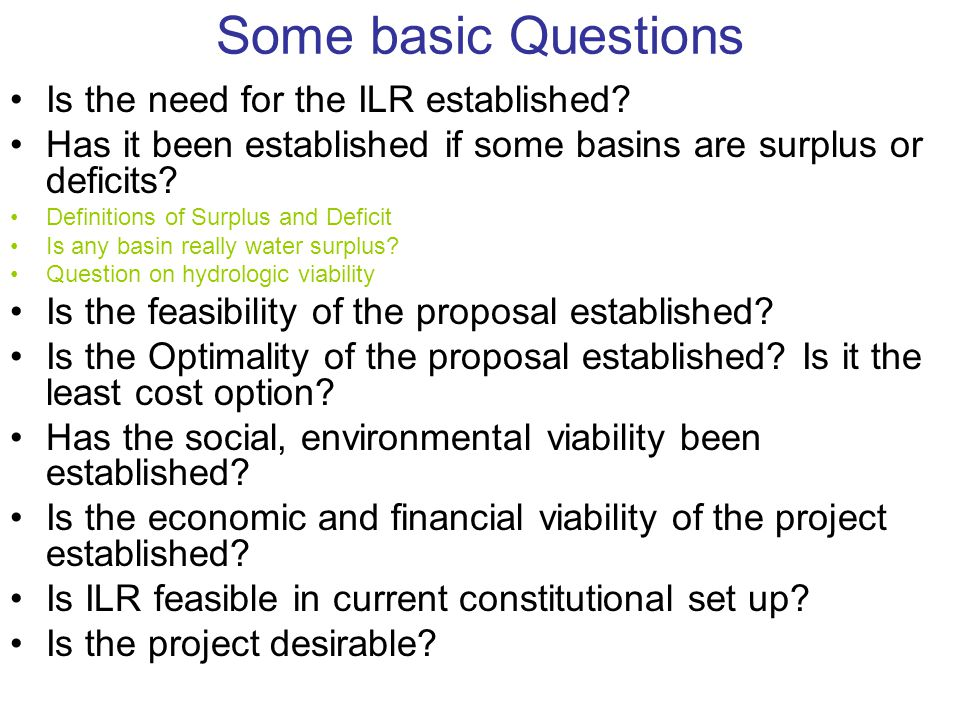 Some basic Questions Is the need for the ILR established
