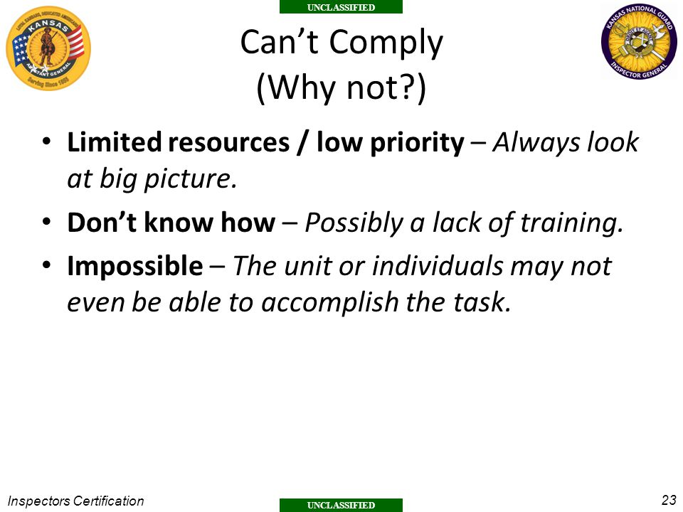 Can't Comply (Why not ) Limited resources / low priority – Always look at big picture. Don't know how – Possibly a lack of training.