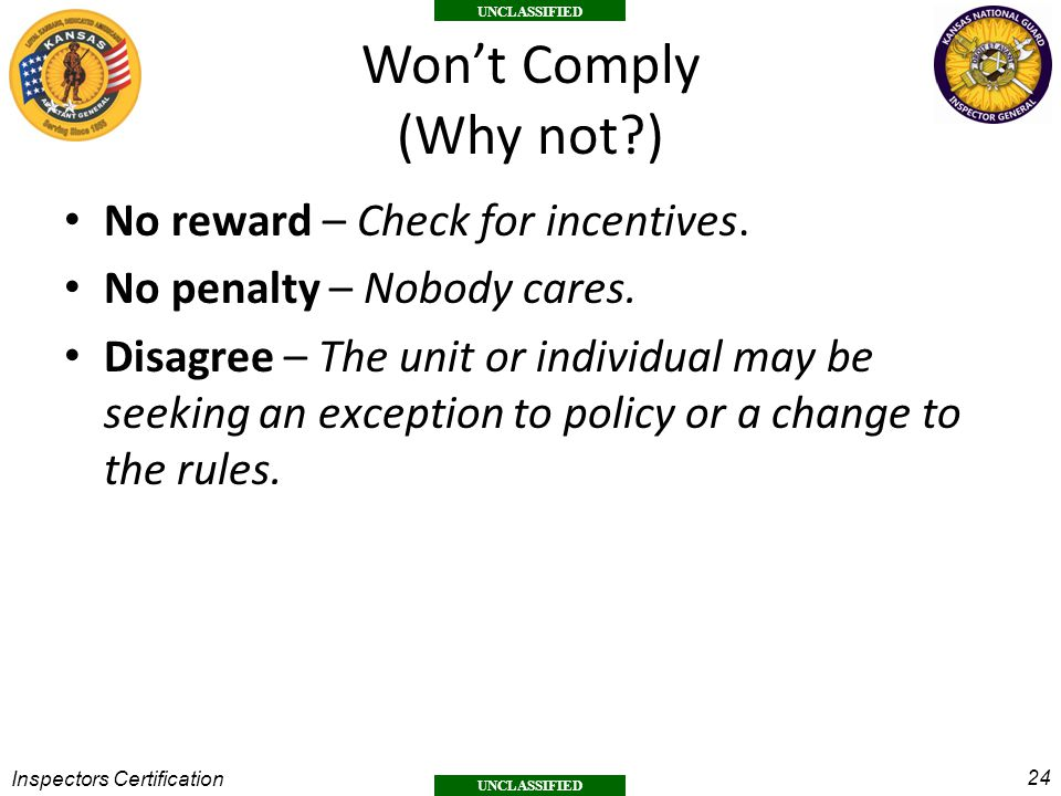 Won't Comply (Why not ) No reward – Check for incentives.