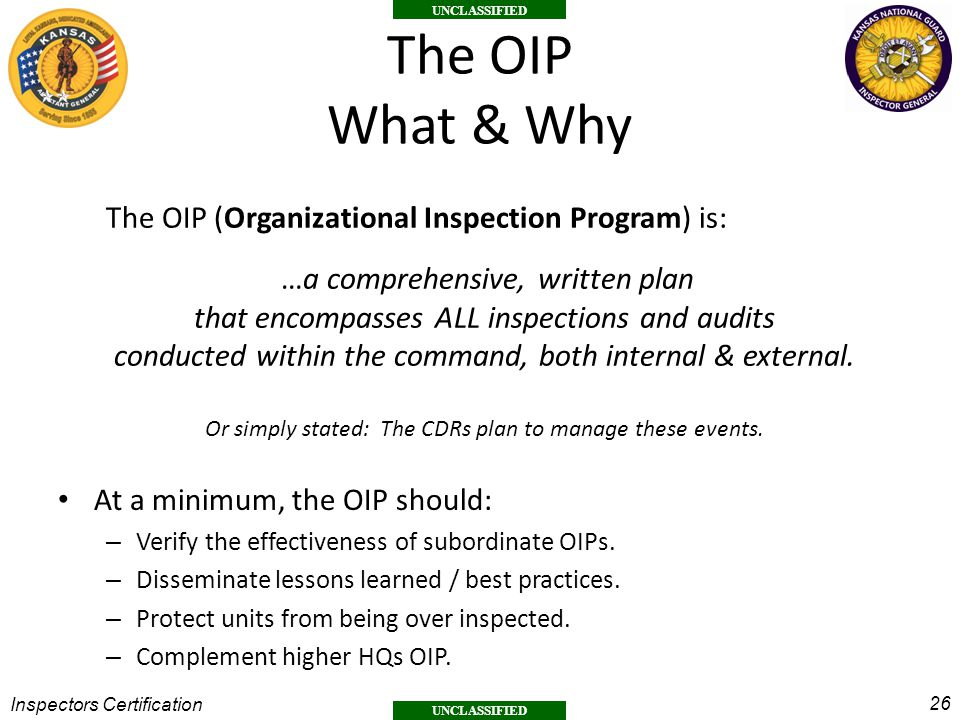 The OIP What & Why The OIP (Organizational Inspection Program) is: