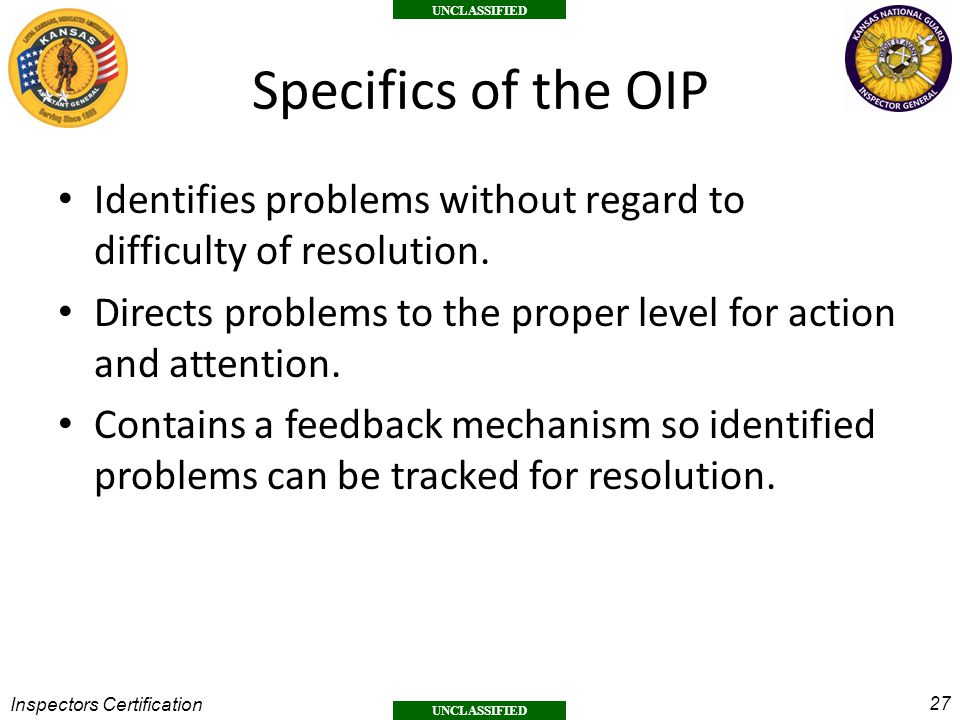 Specifics of the OIP Identifies problems without regard to difficulty of resolution. Directs problems to the proper level for action and attention.