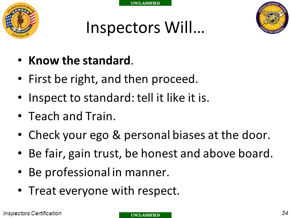 Inspectors Will… Know the standard. First be right, and then proceed.