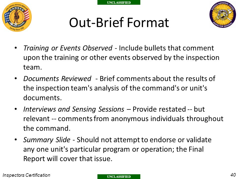 Out-Brief Format Training or Events Observed - Include bullets that comment upon the training or other events observed by the inspection team.