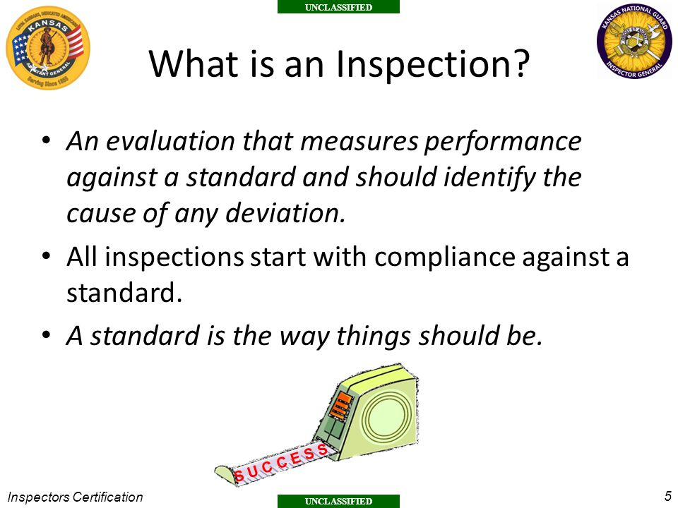 What is an Inspection An evaluation that measures performance against a standard and should identify the cause of any deviation.