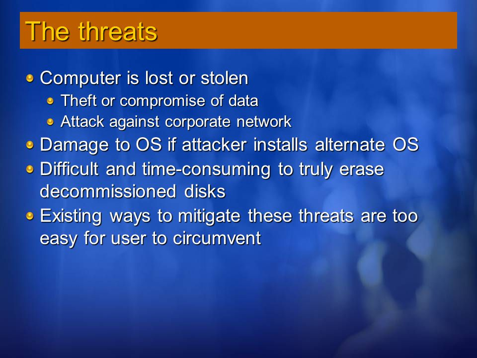 The threats Computer is lost or stolen