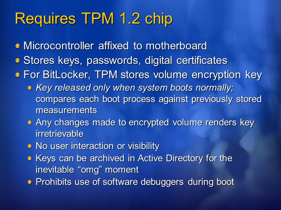 Requires TPM 1.2 chip Microcontroller affixed to motherboard