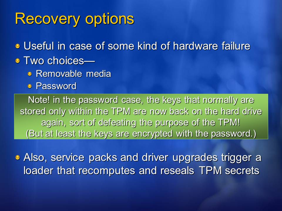 Recovery options Useful in case of some kind of hardware failure